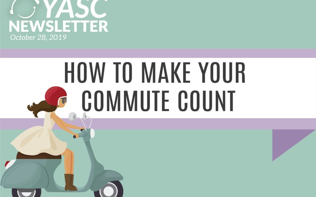 How to make your commute count