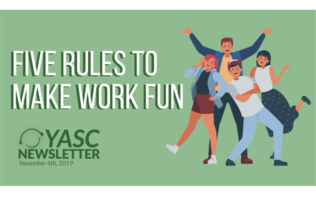 5 Rules to Make Work Fun