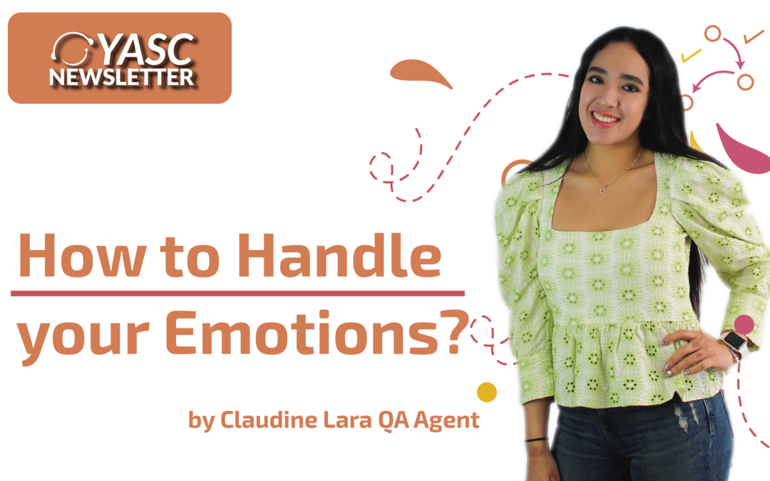 HOW TO HANDLE YOUR EMOTIONS? BY OUR QA AGENT CLAUDINE LARA