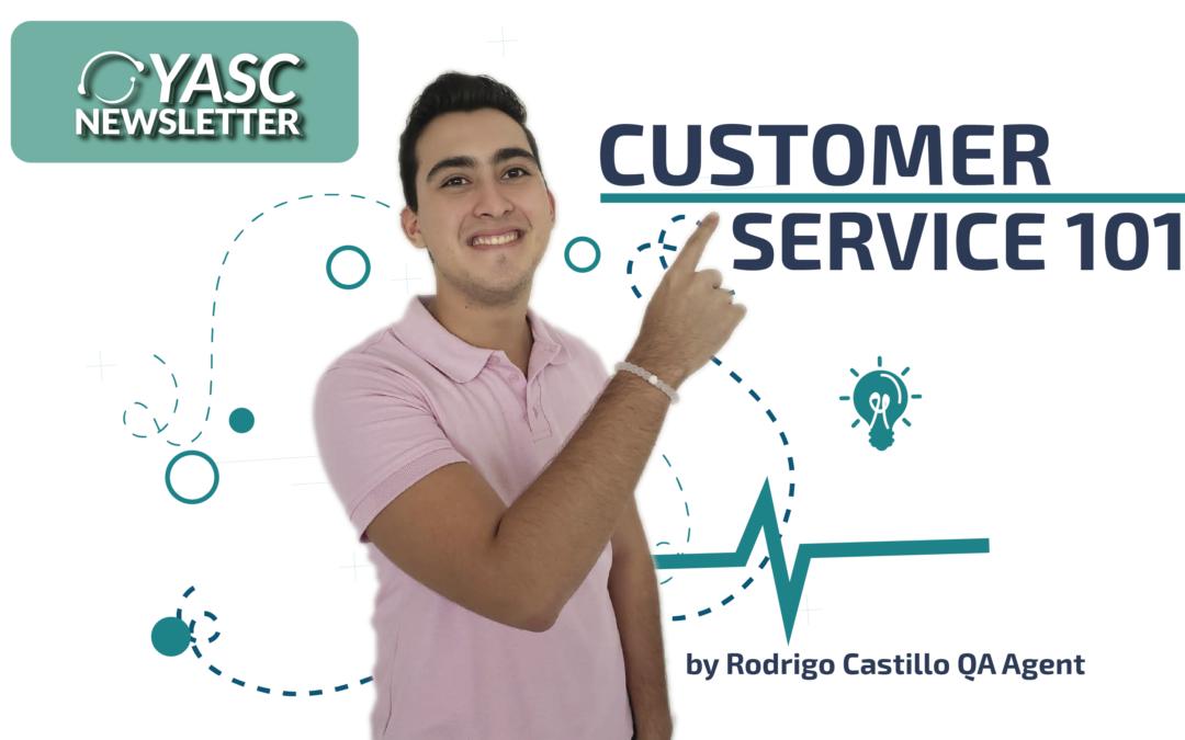 CUSTOMER SERVICE 101′ BY OUR QA AGENT RODRIGO CASTILLO